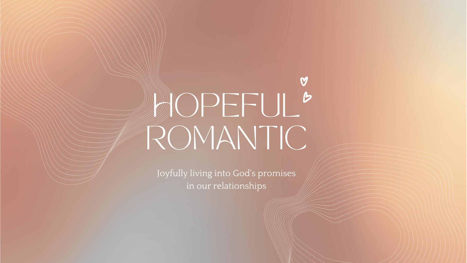 Hopeful Romantic, Pt. 1